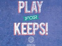 Play for Keeps!