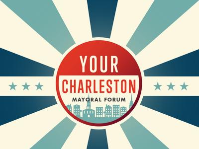 Your Charleston. Mayoral Forum