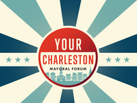 Your Charleston. Mayoral Forum