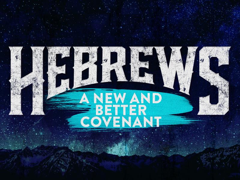 121 Hebrews Better Covenant sermon title church grunge vintage logo
