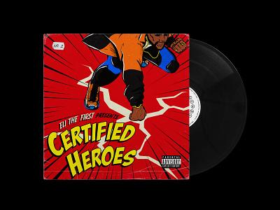 Certified Heroes graphic design comic art hip-hop concept album cover album artwork album art vinyl vintage retro comic book comics illustration art adobe illustrator portfolio design alygraphy
