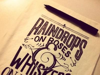 Raindrops on roses & whiskers on kittens handlettering typography ink pilot soundofmusic