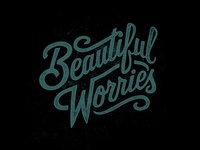 Beautiful Worries