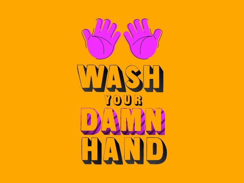 Wash Your Damn Hand