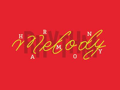 Rhythm, Harmony, Melody typography cursive mural lettering