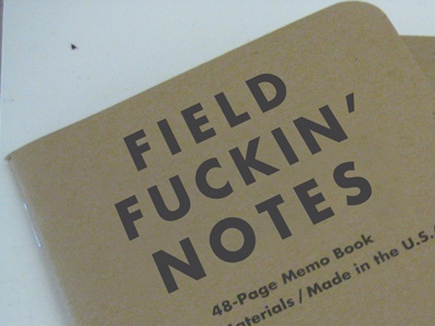Field Fckn' Notes  fuckin draplin field notes aaron draplin