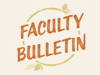 Faculty Bulletin - Fall Theme