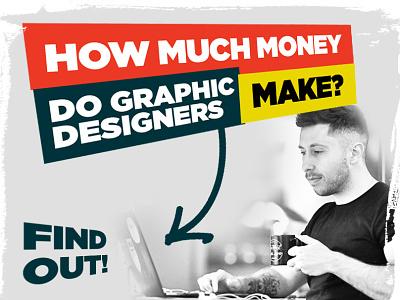 How much Money Do Graphic Designers Make? money income graphicdesigner designer wework cowork coworking freelancing freelancer freelancers freelance graphicdesign