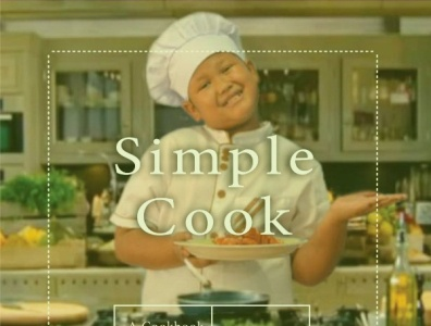 Simple Cook: A Cookbook by Dhimas Cover Design