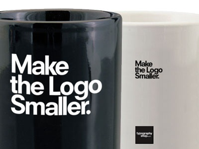 Make the Logo Smaller Coffee Mug typography typographyshop psd marketing e-commerce logo