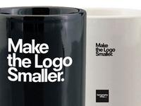 Make the Logo Smaller Coffee Mug