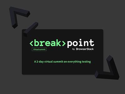 Breakpoint Virtual Summit cloud design summit testing typography browserstack branding
