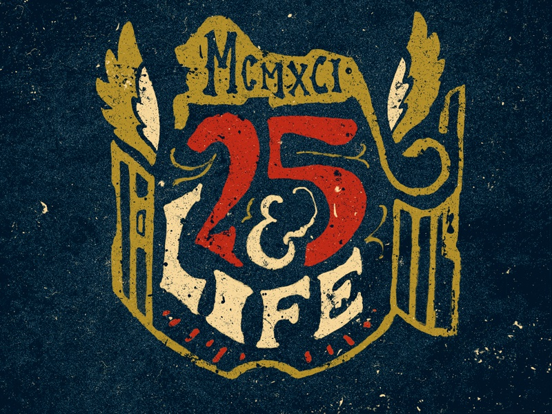 25 & Life hand-lettering type illustration texture