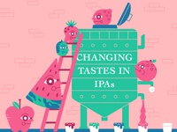 Changing Tastes in IPAs brewing vector illustrations editorial art fruit illustration taste beer