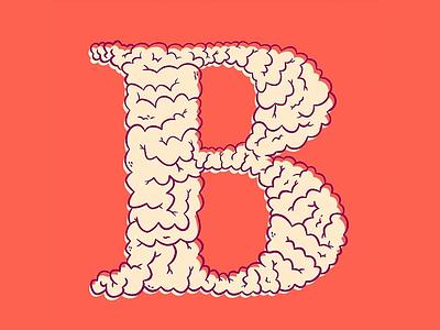 B if for BRAINS!!! cartoon weird type b letter brain retro blake stevenson jetpacks and rollerskates illustration lettering typography type art