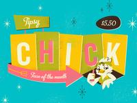 Tipsy Chick
