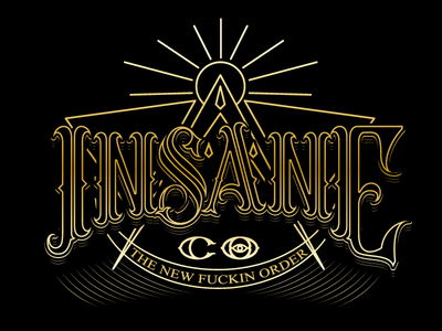 """Insane Co """"The  New Fvckin Order"""""""