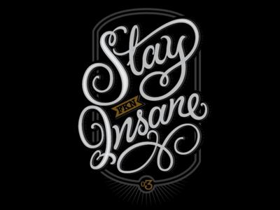 Stay FKN Insane