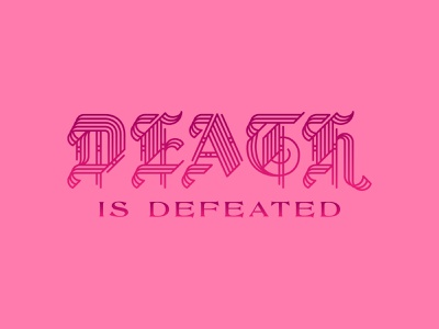 Death is Defeated type typography design