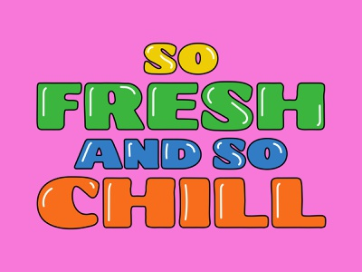 So fresh and so chill vector design illustration typography