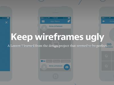 Keep wireframes ugly
