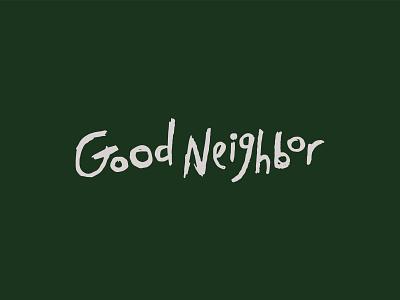 Good Neighbor Catering Co brand identity branding type hand lettering handlettered logo design logo