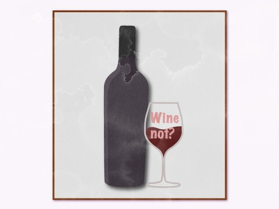 wine not poster design poster wine glass wine bottle wineposter wine illustration
