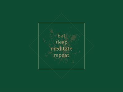 eat sleep meditate repeat