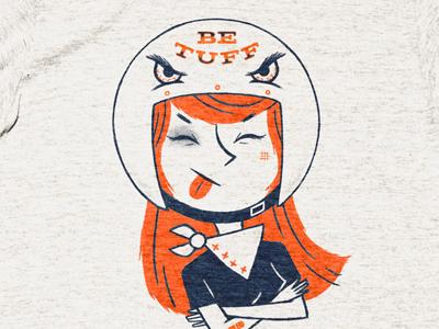 Be Tuff illustration goon shirt