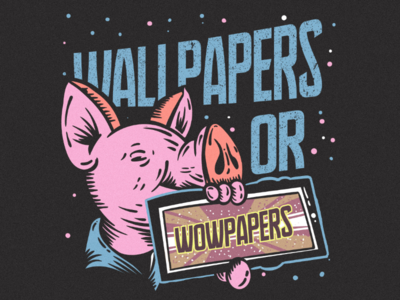 Wallpapers or Wowpapers