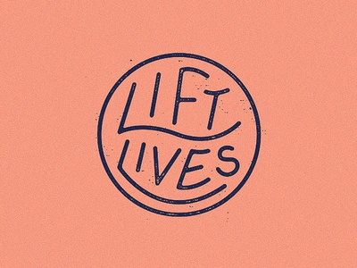 Lift Lives type stamp badge