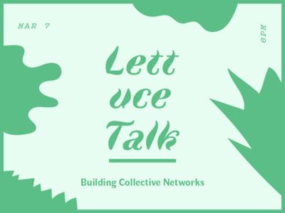 Lettuce Talk promo shapes lettuce poster event poster event