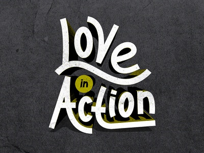Love In Action lettering texture 3d custom white green series sermon campaign church