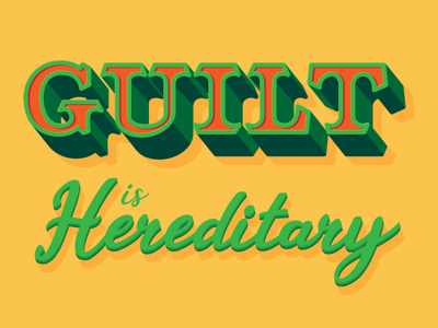 Guilt is hereditary typography design typography art vector graphic art typography graphic design design