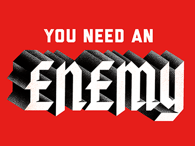 You Need An Enemy cannes enemy lettering type typography talk creative advertising