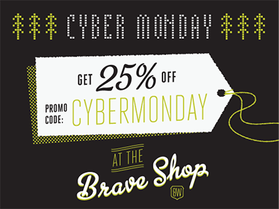 Cyber Monday at the Brave Shop shop sale tag online cyber monday discount price store