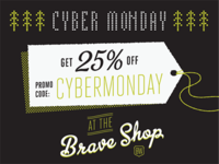 Cyber Monday at the Brave Shop