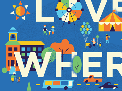 Love Where You Live love city illustration balloons carnival trees people building bus sun ferris wheel car