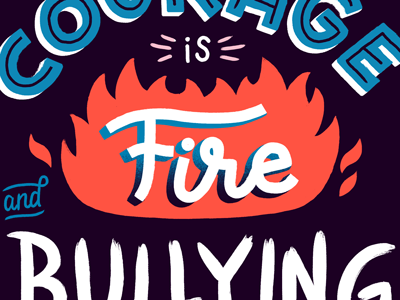 Anti-Bullying flame fire type handlettering lettering motivational quote inspirational poster