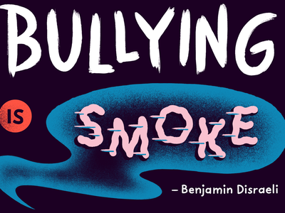 Bullying is Smoke inspirational motivational anti-bullying type hand lettering lettering smoke bullying