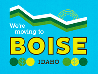 Were Moving To Boise
