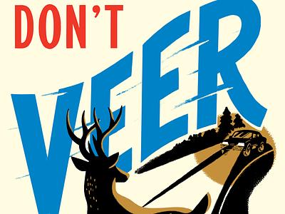 Don't Veer For Deer retro illustration lettering type psa deer poster