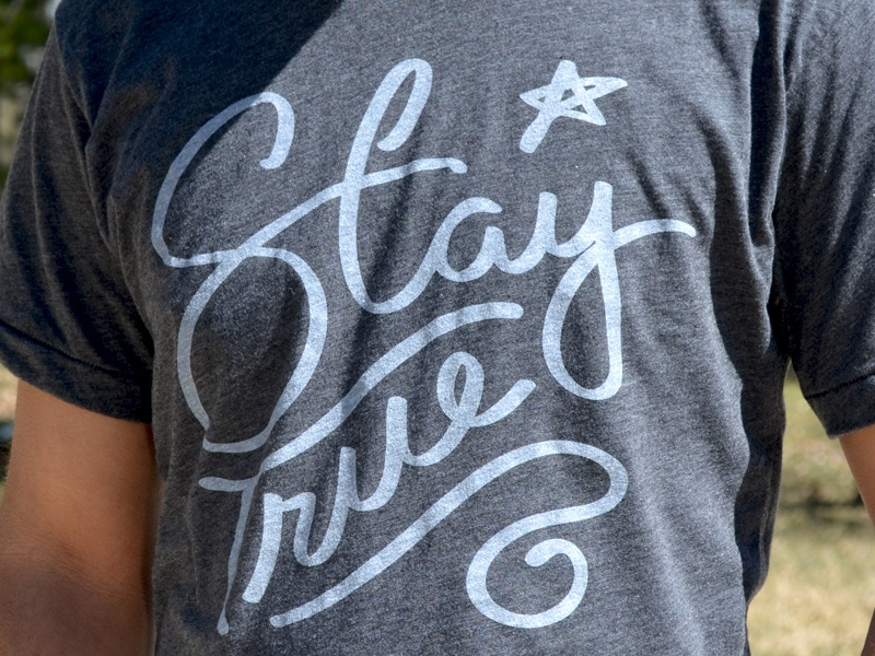 Stay true shirt