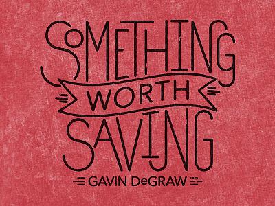 Gavin DeGraw / Custom Lettered Lyric T-Shirt acid wash music apparel t-shirt monoline lettering merch tour gavin degraw