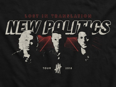 New Politics / Lost In Translation Tour T-Shirt punk retro apparel merch t-shirt tour rock band merch new politics