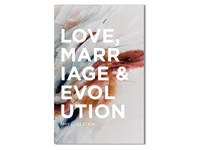 Love, Marriage & Evolution Book Cover