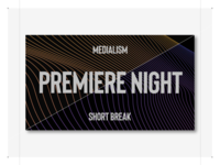 Premiere Night Break Screens