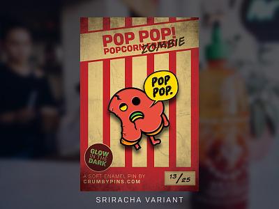 Dribbble Zombie Pop Sriracha glow in the dark sriracha dead zombie pop pop enamel pin pin popcorn