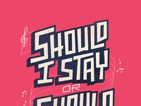 Should I Stay Typography