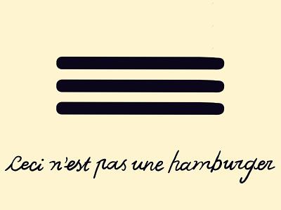 """Ceci n'est pas un hamburger"" this is not a burger. u digital pun illustration handlettering menu bar ux design"